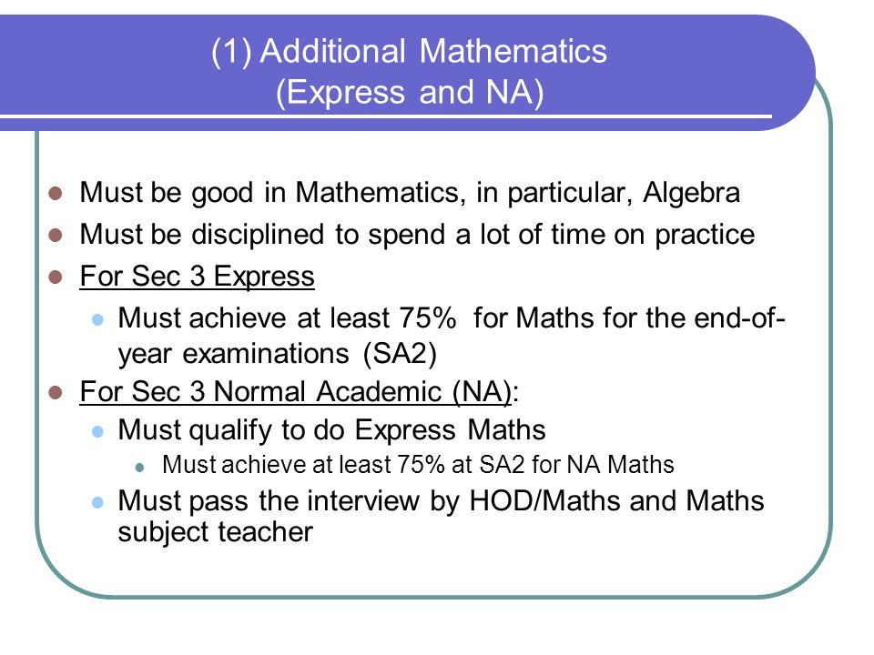 (1) Additional Mathematics (Express and NA)