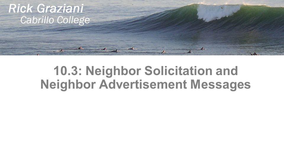 10.3: Neighbor Solicitation and Neighbor Advertisement Messages