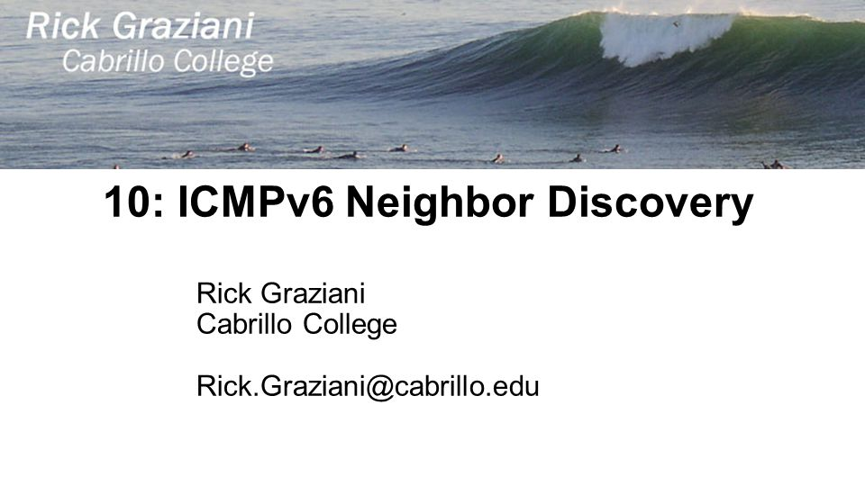 10: ICMPv6 Neighbor Discovery