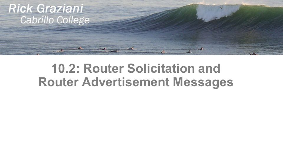 10.2: Router Solicitation and Router Advertisement Messages