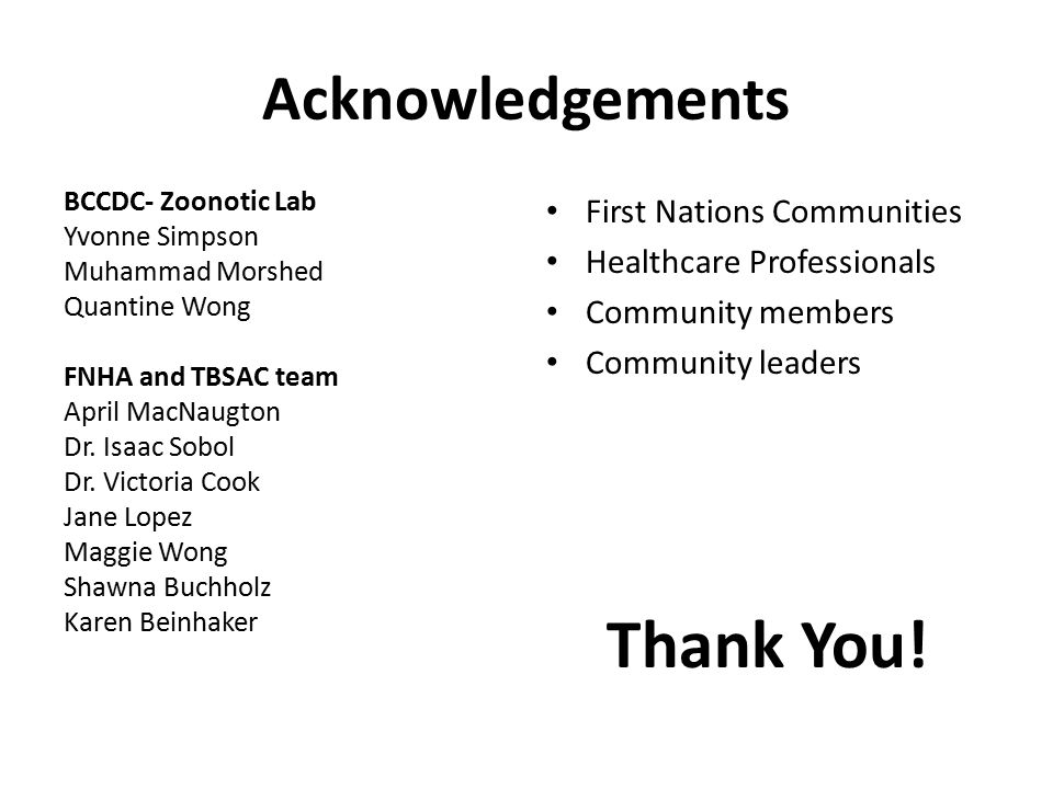 Thank You! Acknowledgements First Nations Communities