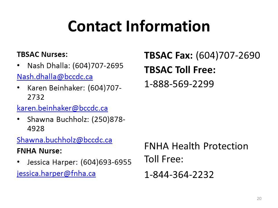 Contact Information TBSAC Nurses: Nash Dhalla: (604)707-2695. Nash.dhalla@bccdc.ca. Karen Beinhaker: (604)707-2732.