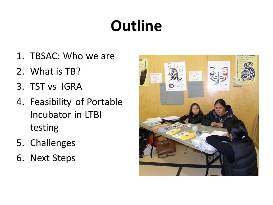 Outline TBSAC: Who we are What is TB TST vs IGRA