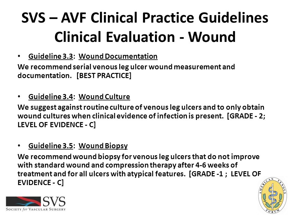 SVS – AVF Clinical Practice Guidelines Clinical Evaluation - Wound