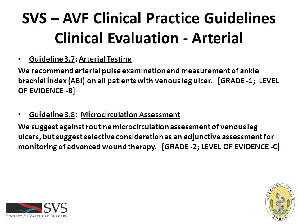 SVS – AVF Clinical Practice Guidelines Clinical Evaluation - Arterial