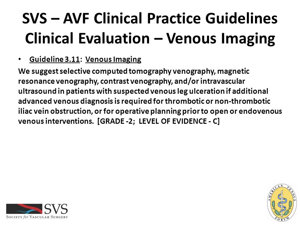SVS – AVF Clinical Practice Guidelines Clinical Evaluation – Venous Imaging