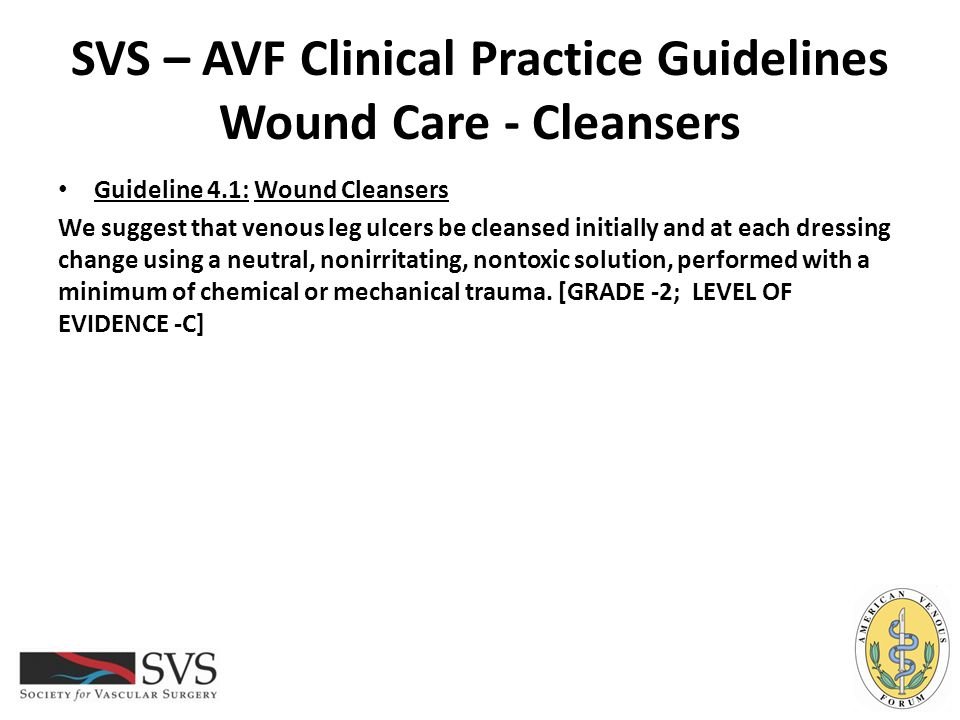 SVS – AVF Clinical Practice Guidelines Wound Care - Cleansers
