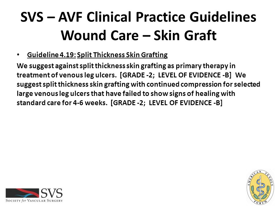 SVS – AVF Clinical Practice Guidelines Wound Care – Skin Graft