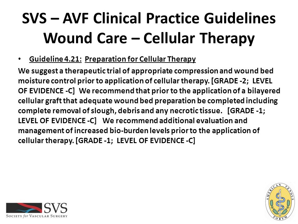 SVS – AVF Clinical Practice Guidelines Wound Care – Cellular Therapy