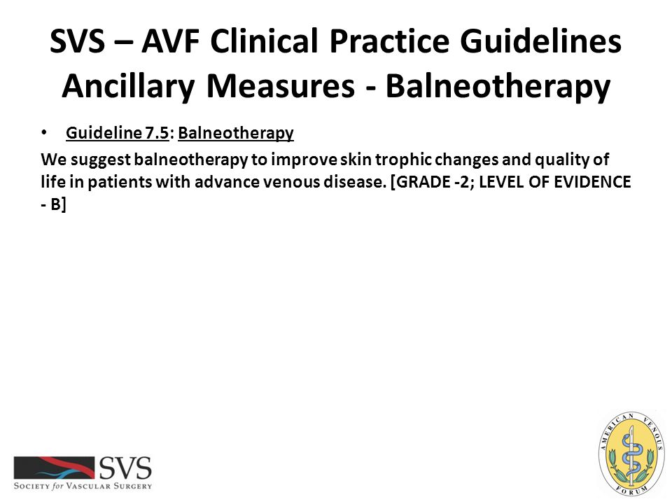 SVS – AVF Clinical Practice Guidelines Ancillary Measures - Balneotherapy