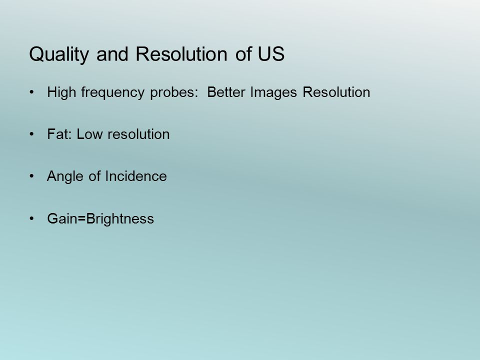 Quality and Resolution of US