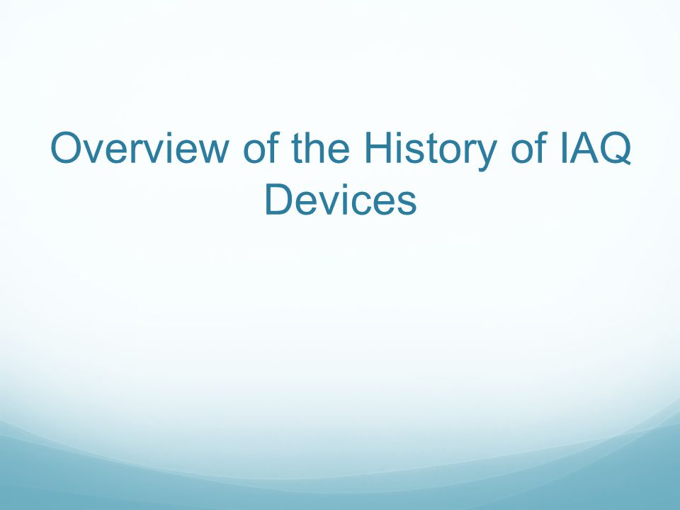 Overview of the History of IAQ Devices