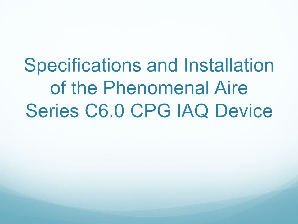 Specifications and Installation of the Phenomenal Aire Series C6