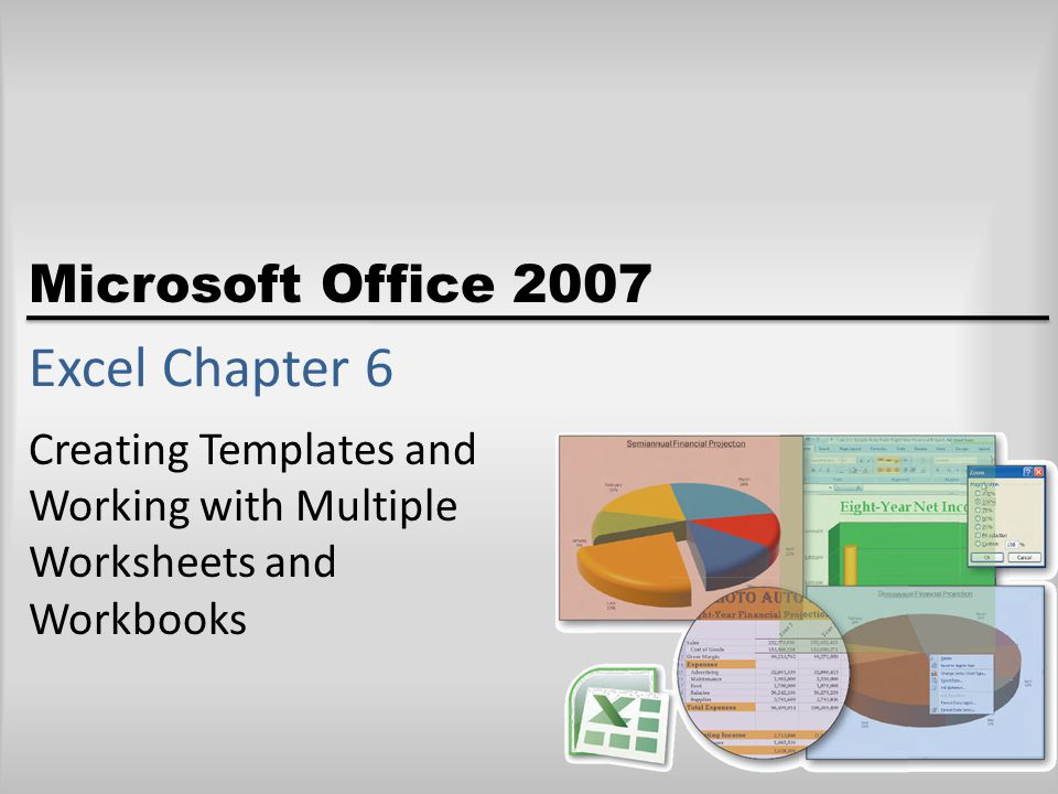 Creating Templates and Working with Multiple Worksheets and Workbooks