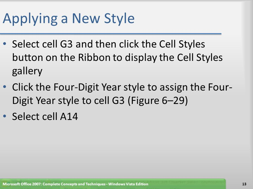 Applying a New Style Select cell G3 and then click the Cell Styles button on the Ribbon to display the Cell Styles gallery.