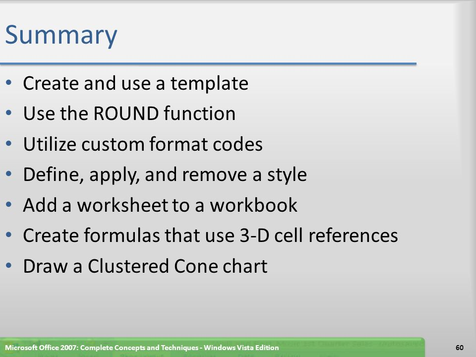 Summary Create and use a template Use the ROUND function