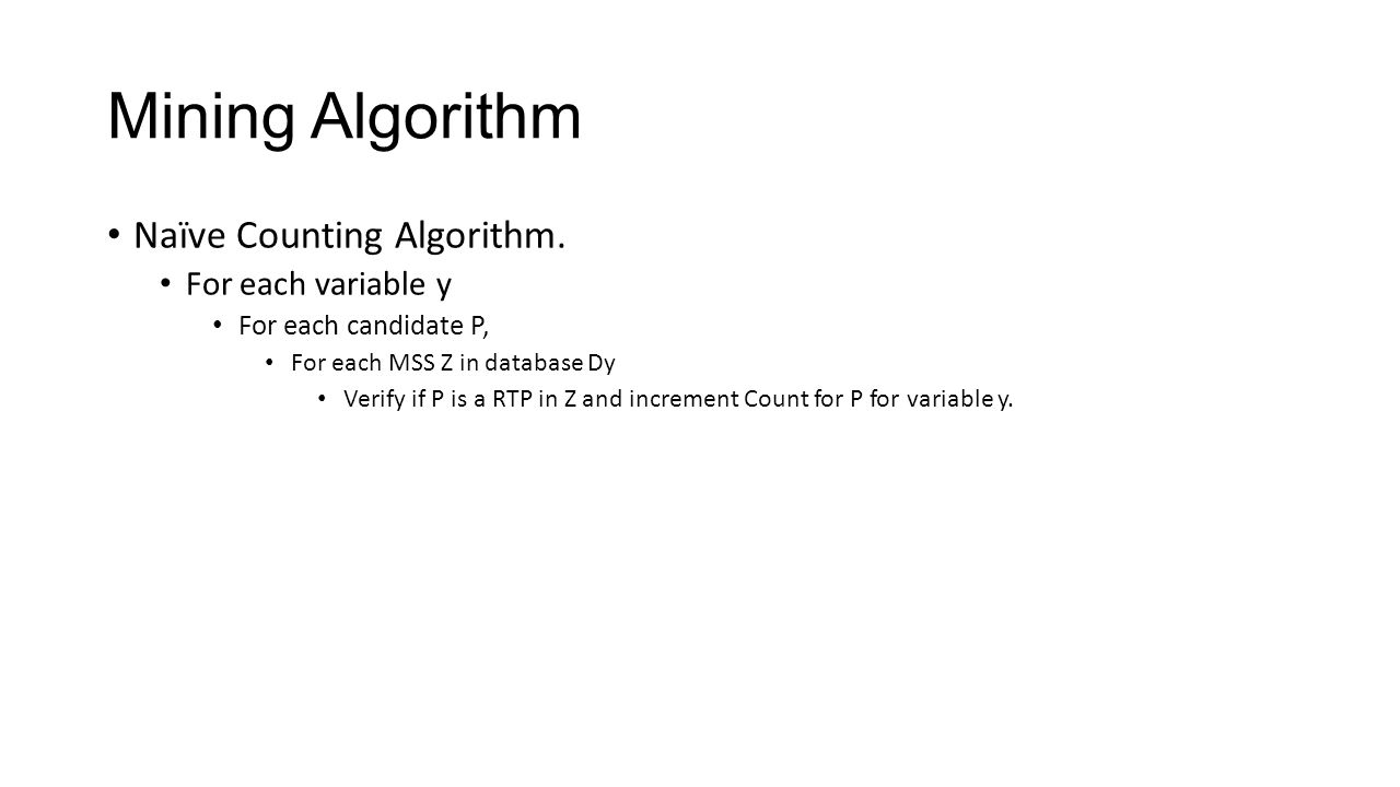 Mining Algorithm Naïve Counting Algorithm. For each variable y
