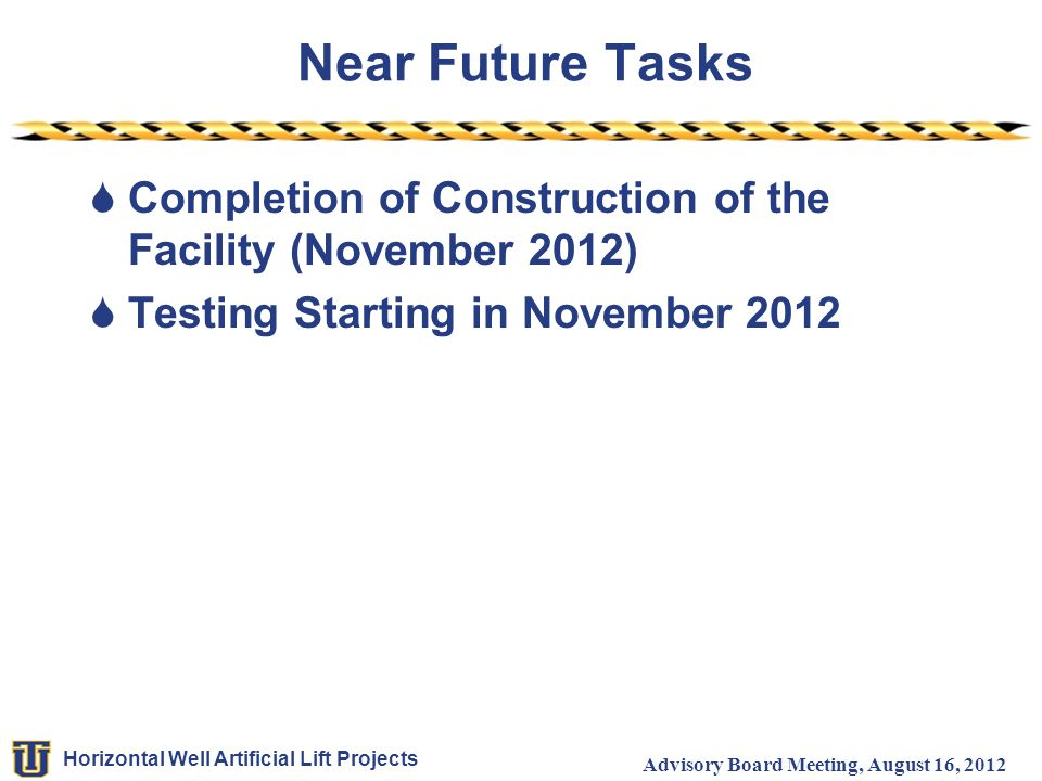 Near Future Tasks Completion of Construction of the Facility (November 2012) Testing Starting in November 2012.