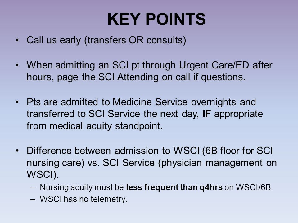 KEY POINTS Call us early (transfers OR consults)
