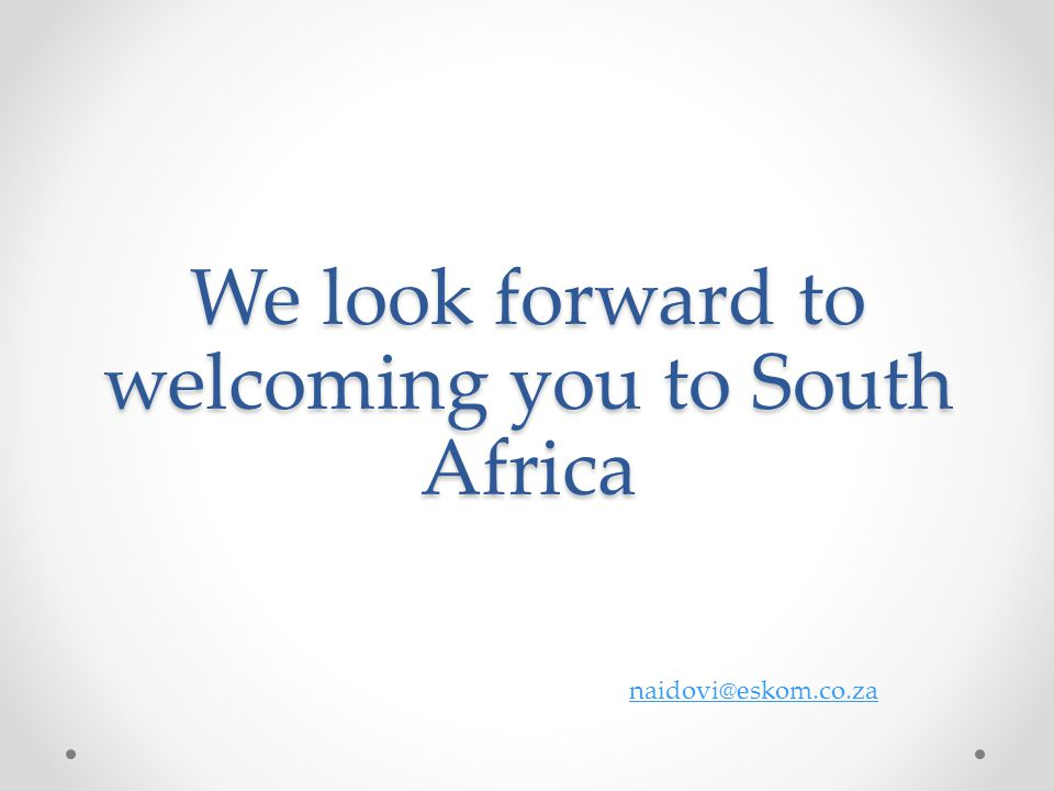 We look forward to welcoming you to South Africa