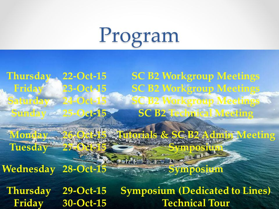 Program Thursday 22-Oct-15 SC B2 Workgroup Meetings Friday 23-Oct-15