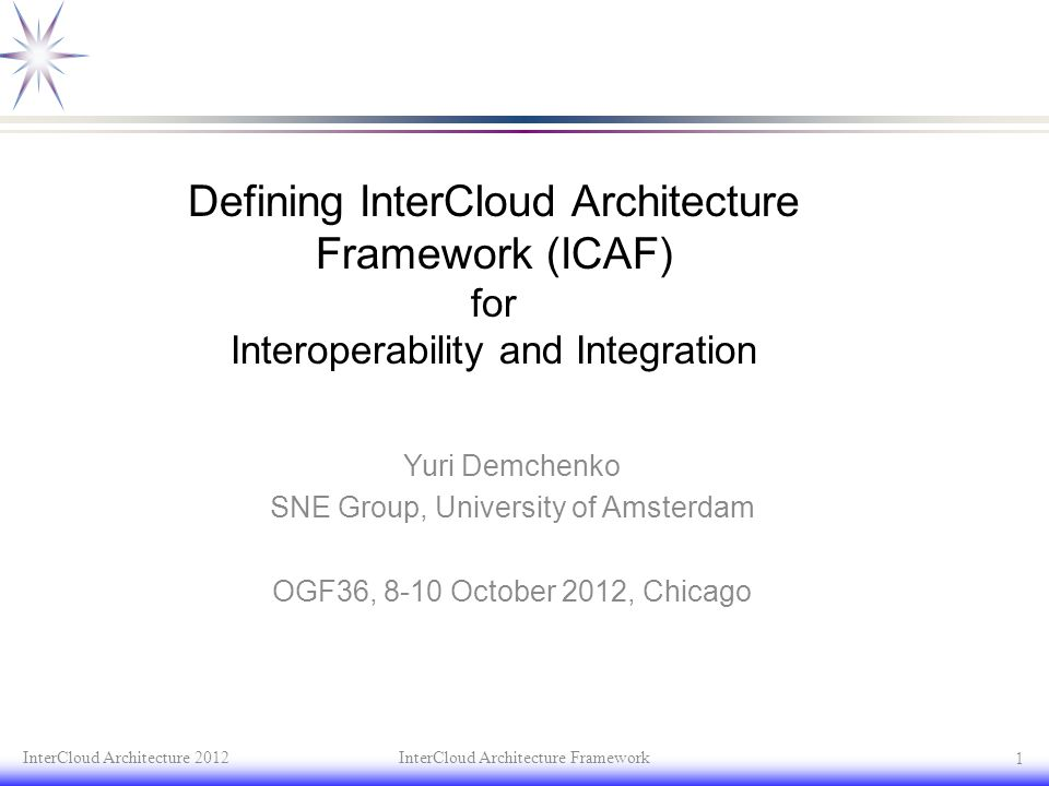 Defining InterCloud Architecture Framework (ICAF) for Interoperability and Integration