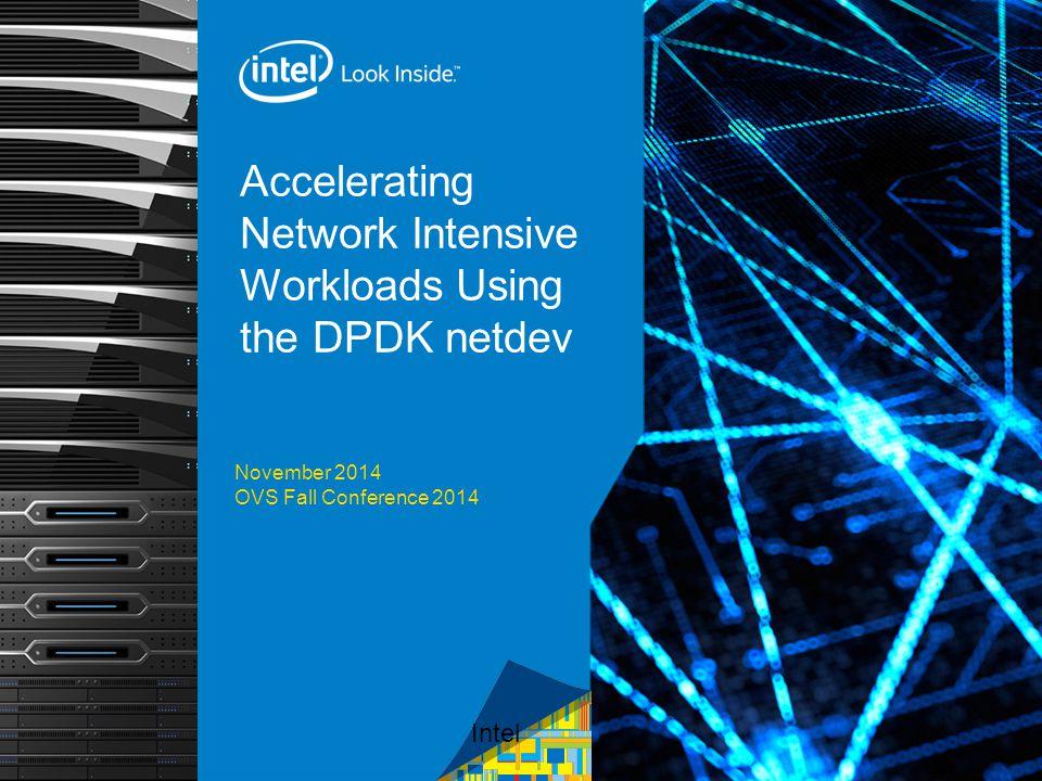 Accelerating Network Intensive Workloads Using the DPDK netdev