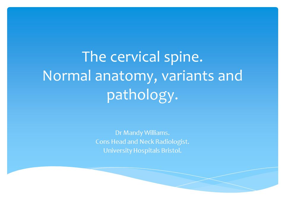 The cervical spine. Normal anatomy, variants and pathology.