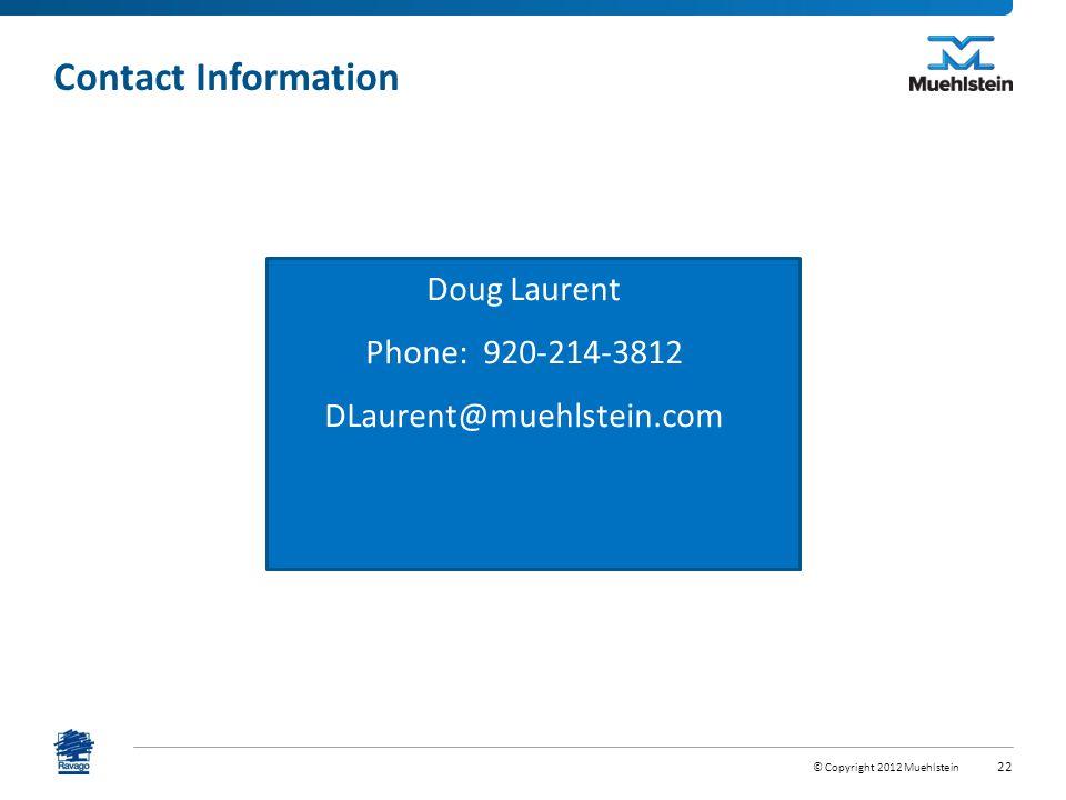 Doug Laurent Phone: 920-214-3812 DLaurent@muehlstein.com