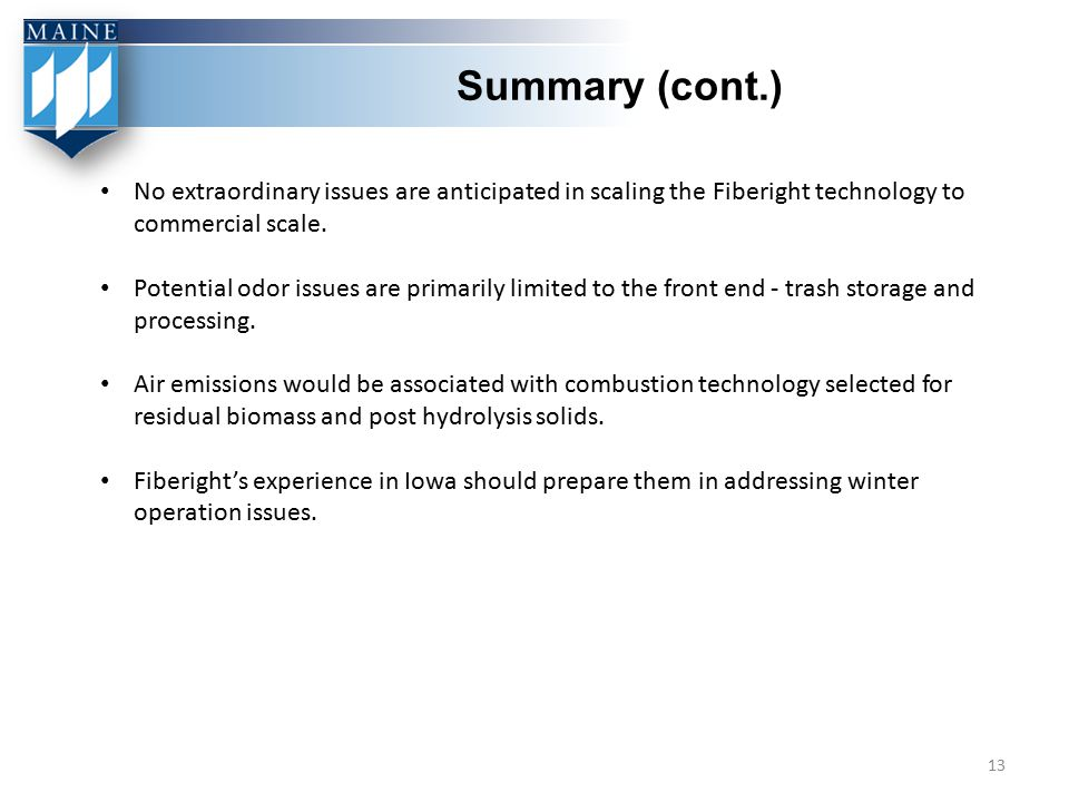 Summary (cont.) No extraordinary issues are anticipated in scaling the Fiberight technology to commercial scale.