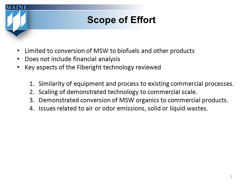 Scope of Effort Limited to conversion of MSW to biofuels and other products. Does not include financial analysis.