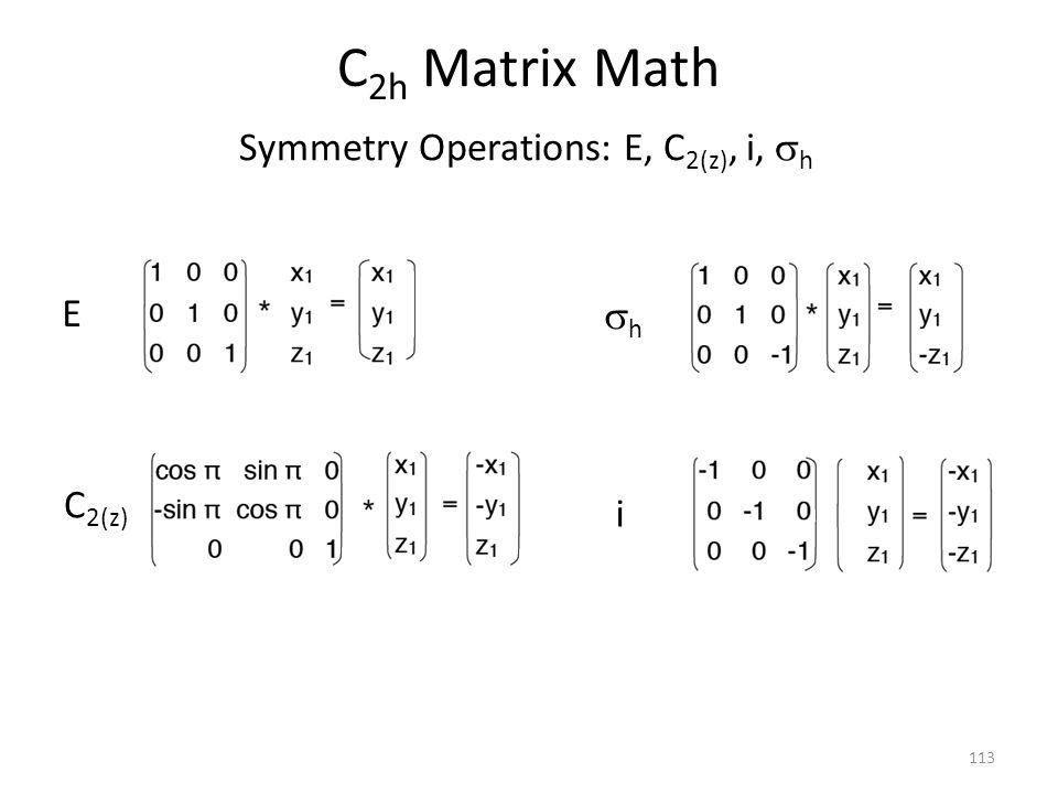 Symmetry Operations: E, C2(z), i, sh