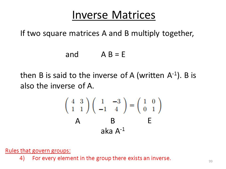 Inverse Matrices If two square matrices A and B multiply together,