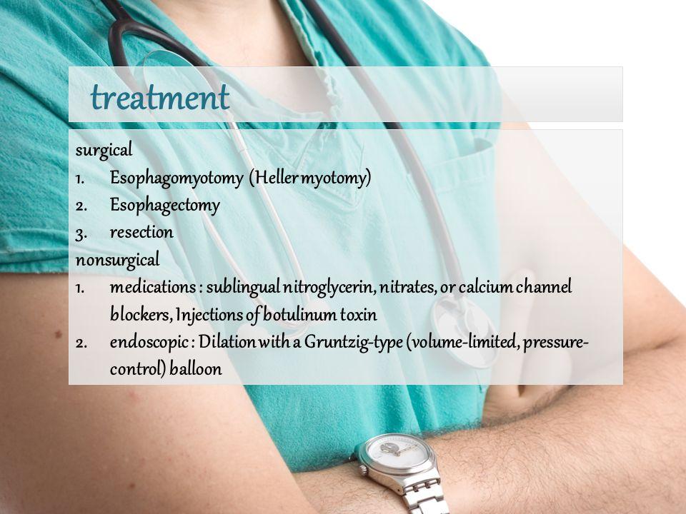 treatment surgical Esophagomyotomy (Heller myotomy) Esophagectomy