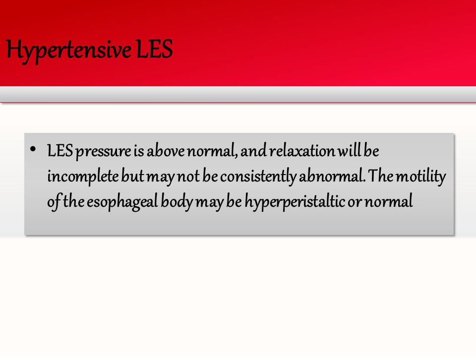Hypertensive LES