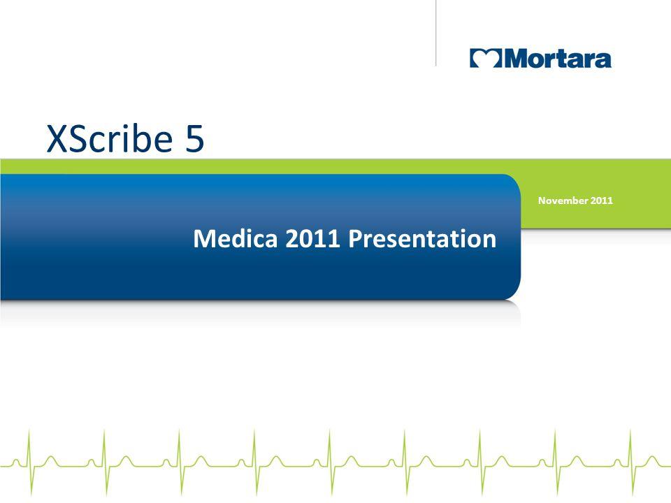 XScribe 5 November 2011 Medica 2011 Presentation