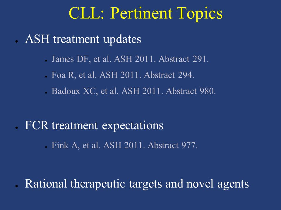 CLL: Pertinent Topics ASH treatment updates FCR treatment expectations
