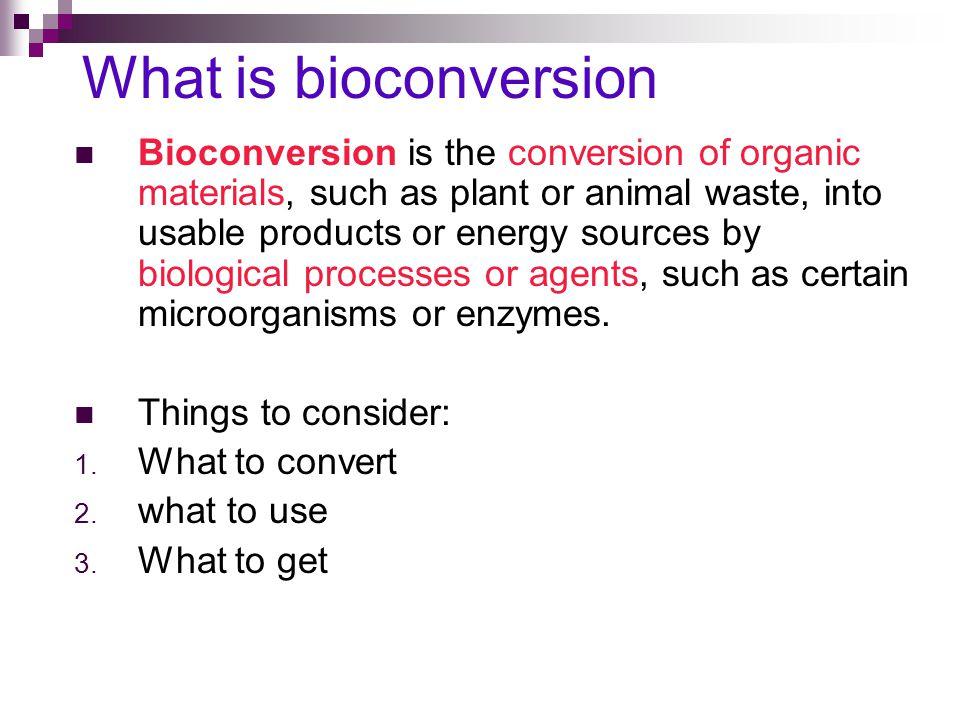What is bioconversion