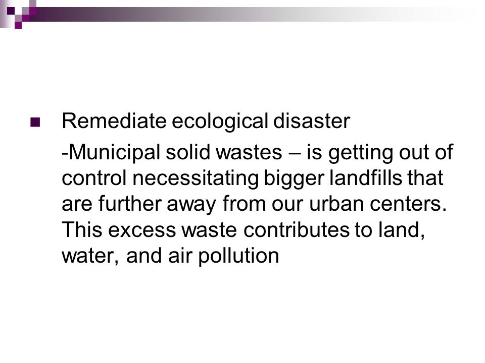 Remediate ecological disaster