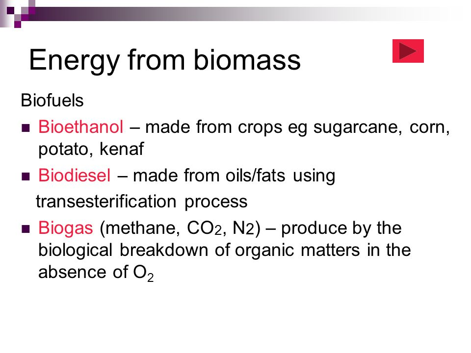 Energy from biomass Biofuels