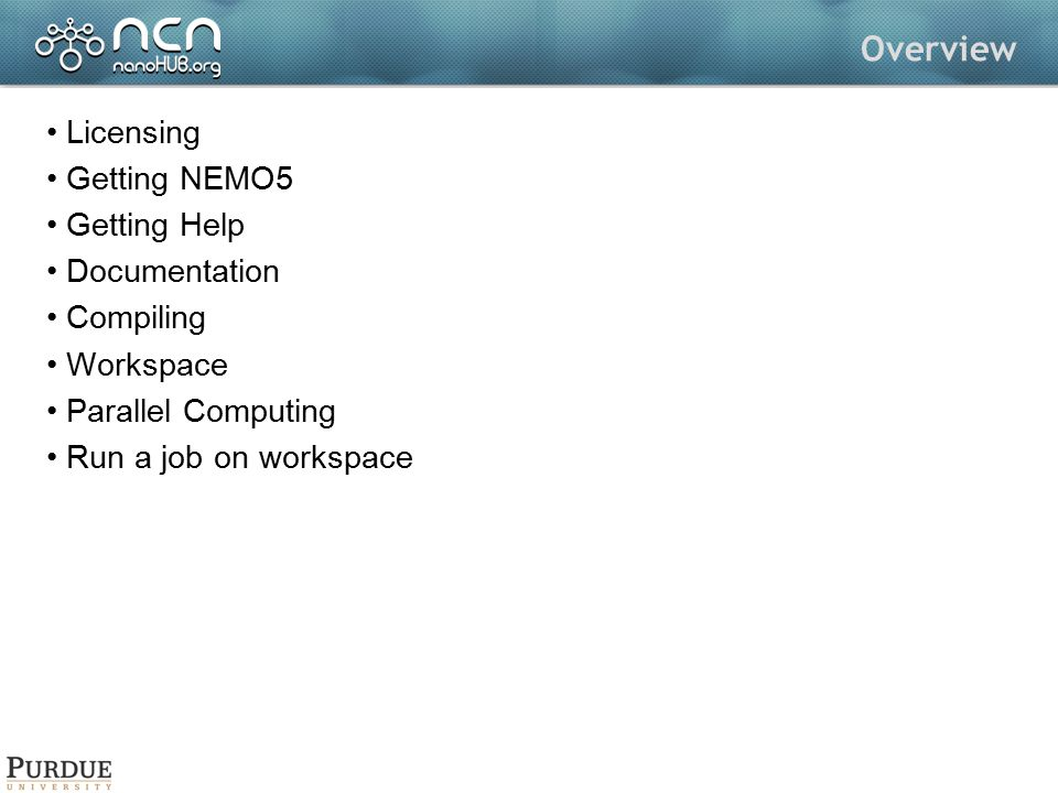 Overview Licensing Getting NEMO5 Getting Help Documentation Compiling