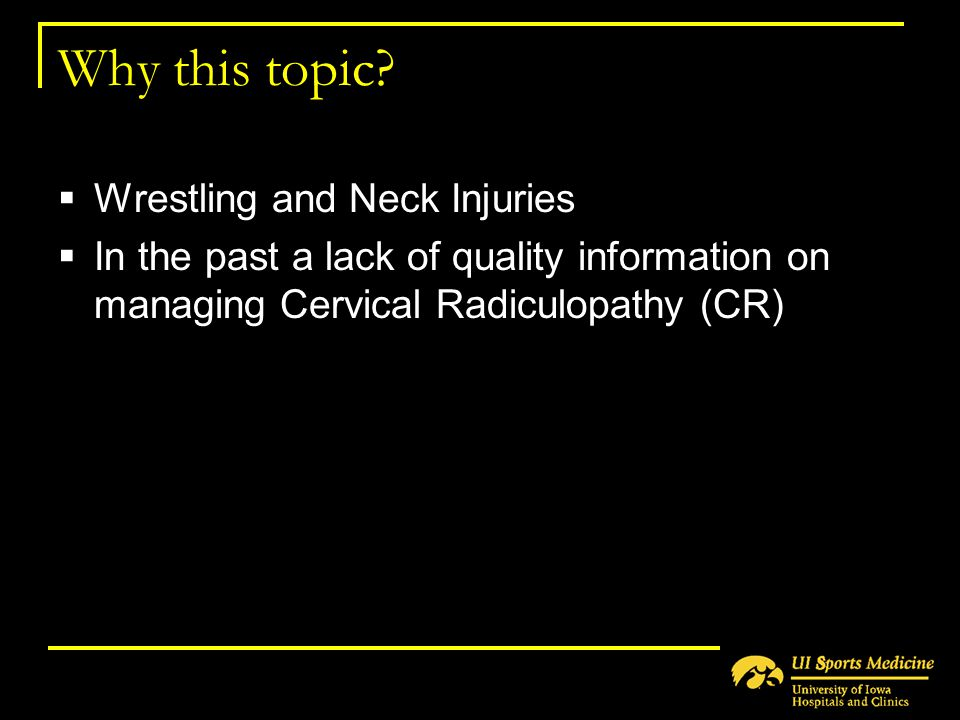 Why this topic Wrestling and Neck Injuries