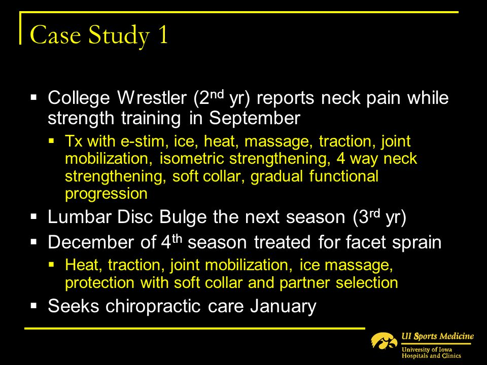 Case Study 1 College Wrestler (2nd yr) reports neck pain while strength training in September.