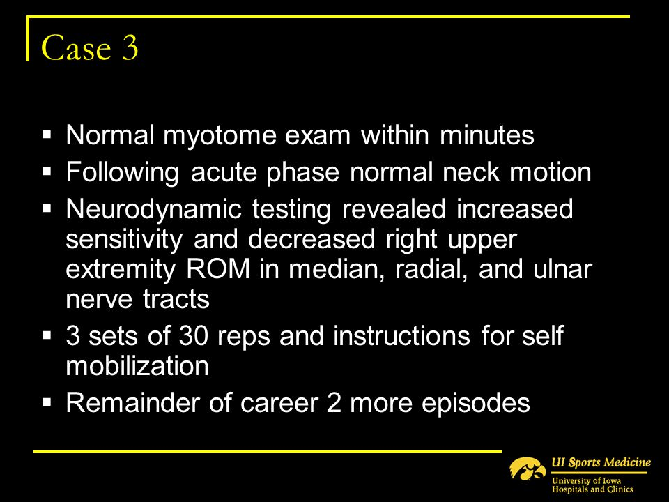 Case 3 Normal myotome exam within minutes