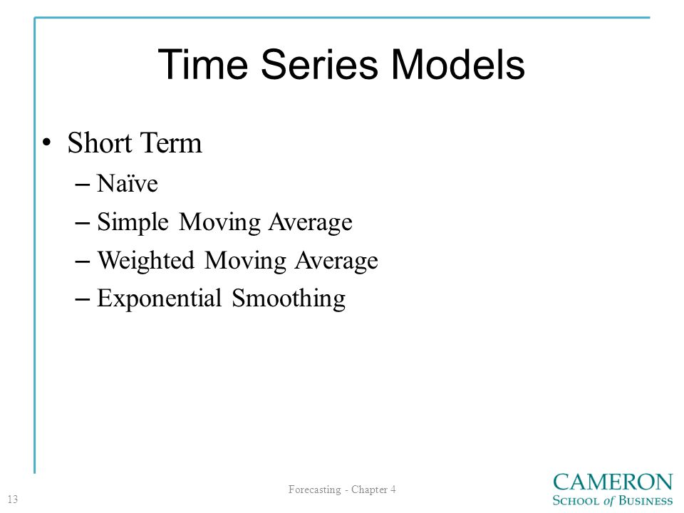 Time Series Models Short Term Naïve Simple Moving Average