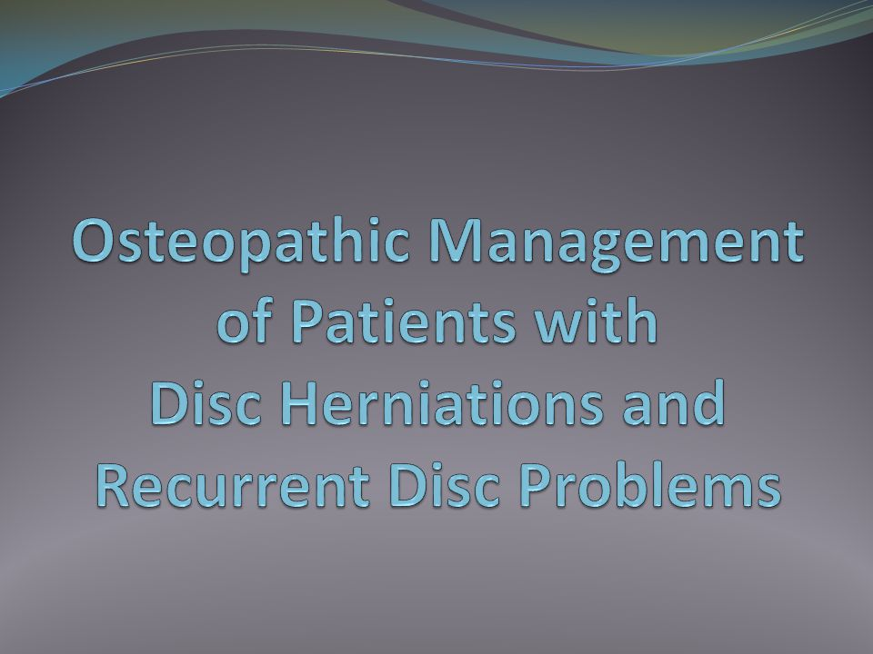 Osteopathic Management of Patients with Disc Herniations and Recurrent Disc Problems
