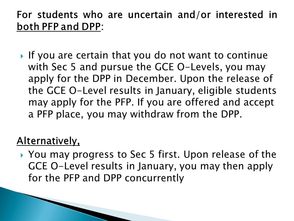 For students who are uncertain and/or interested in both PFP and DPP: