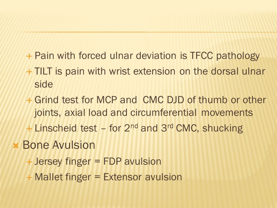 Bone Avulsion Pain with forced ulnar deviation is TFCC pathology