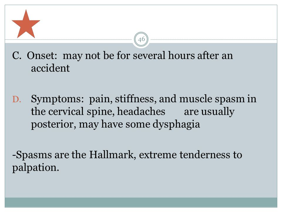 C. Onset: may not be for several hours after an accident