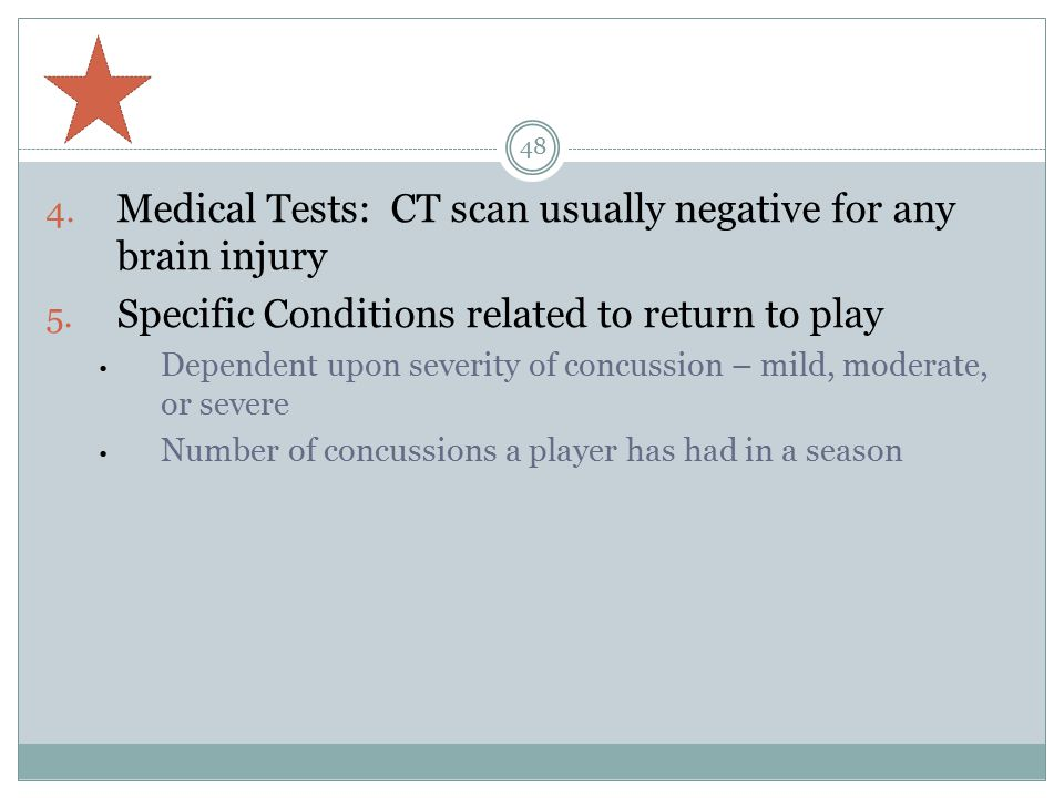 Medical Tests: CT scan usually negative for any brain injury